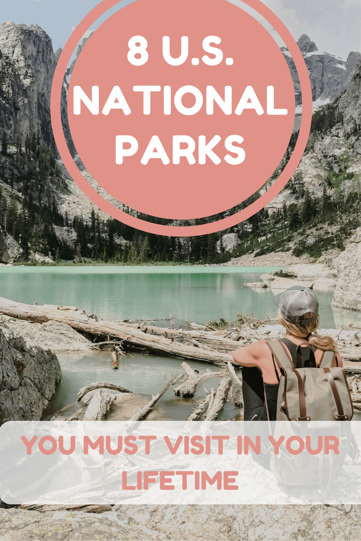 Don't miss these 8 National Parks in the American West when planning your next trip
