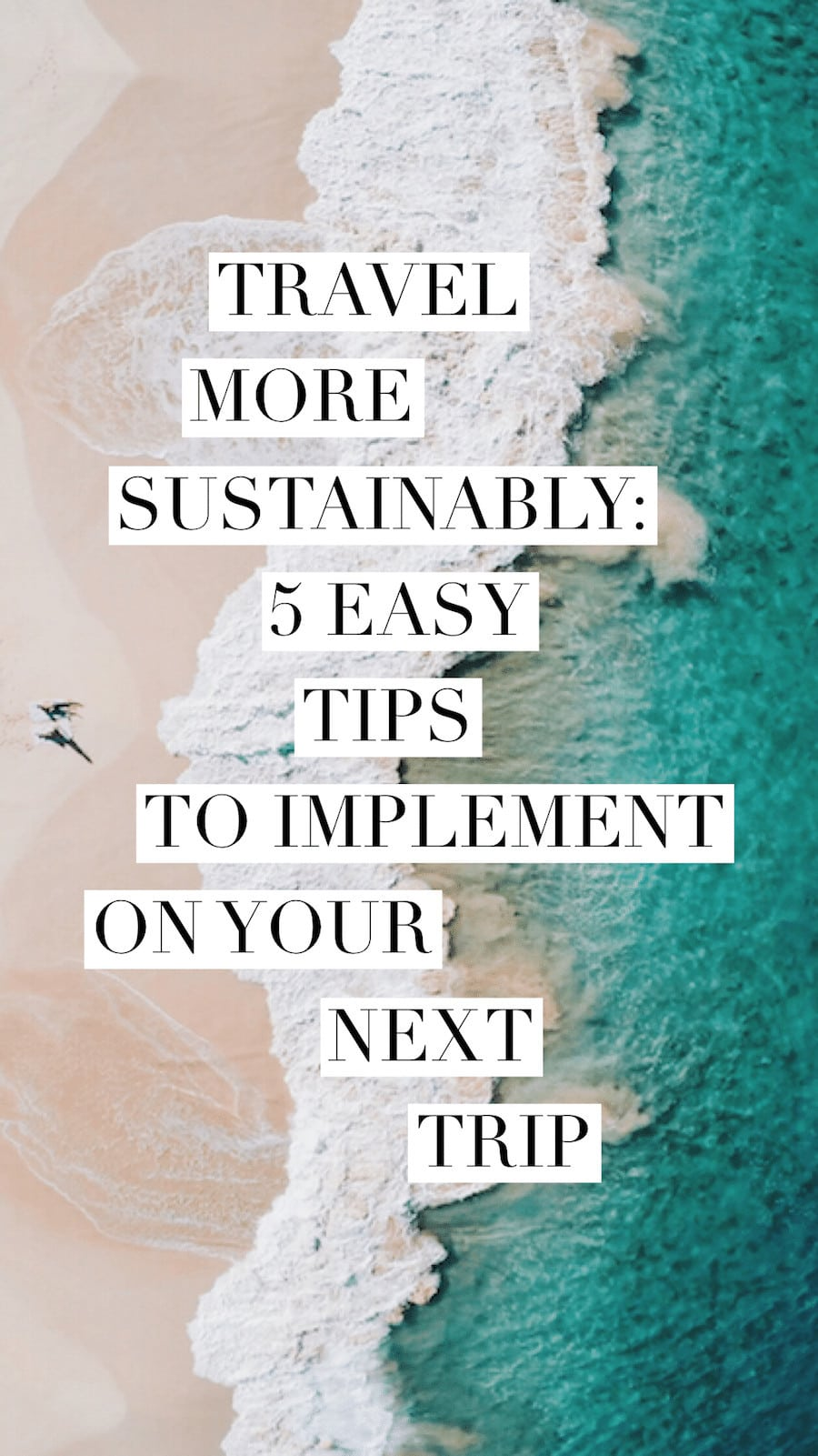 Travel More Sustainably: 5 Easy Tips to Implement on Your Next Trip - Photography by @elanaloo + elanaloo.com + derivecollective.com