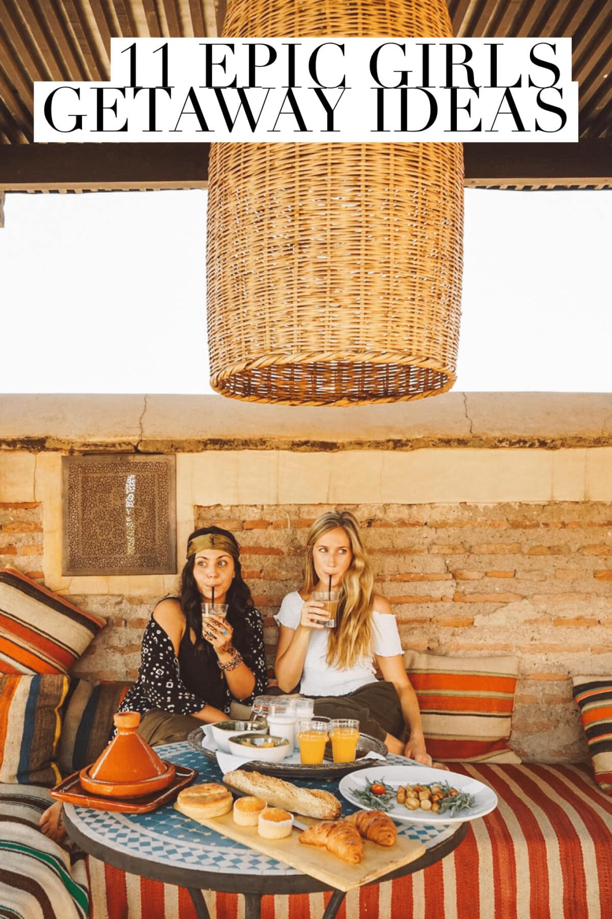 11 Epic Girls Getaway Ideas to Start Planning Now
