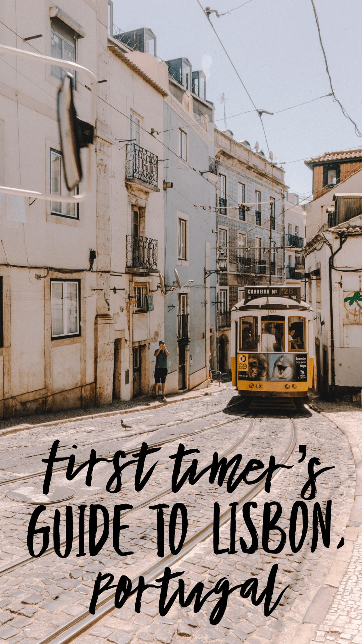 Visiting Lisbon for the First Time? Here's Your Ultimate Guide.