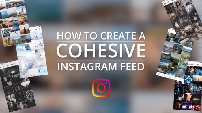 Text that reads: How to create a cohesive Instagram feed
